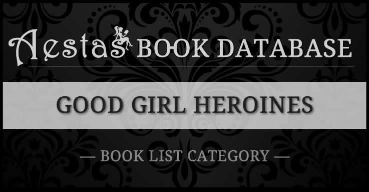 Good Girl Heroines Aestas Book Database